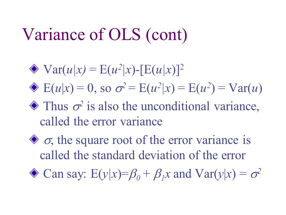 Variance of OLS (cont) Var(u x) = E(u2 x)-[E(u x)]2
